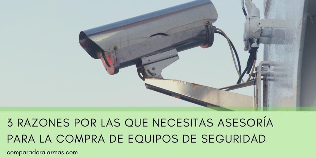 3 razones por las que necesitas asesoría para la compra de equipos de seguridad